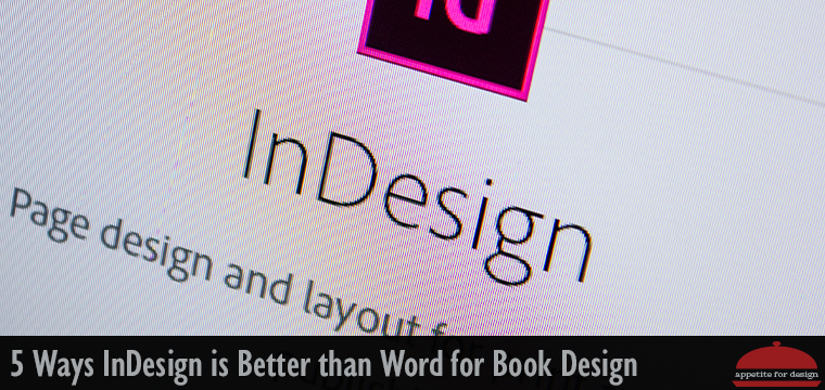 5 Ways InDesign is Better than Word for Book Design