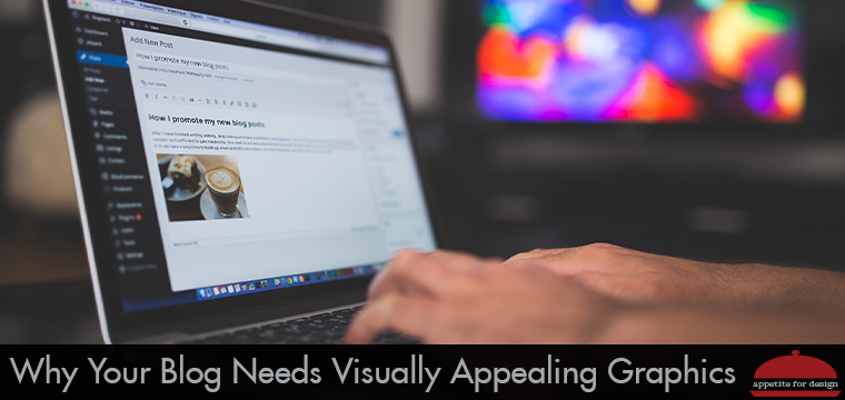 Why Your Blog Needs Visually Appealing Graphics